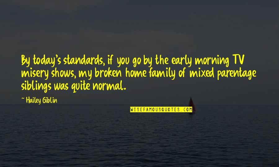 Carr Quotes By Hailey Giblin: By today's standards, if you go by the