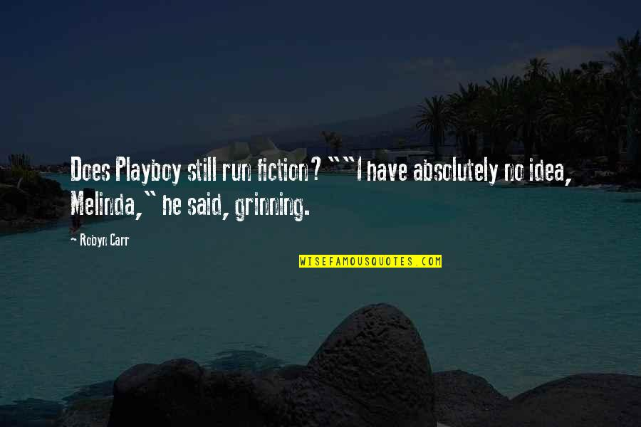 """Carr Quotes By Robyn Carr: Does Playboy still run fiction?""""""""I have absolutely no"""