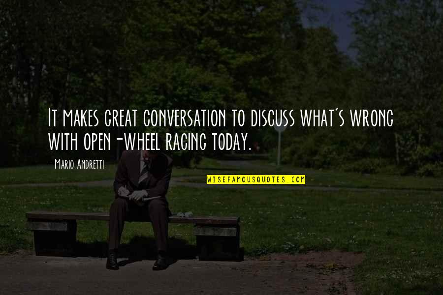 Carrie And Big Quotes By Mario Andretti: It makes great conversation to discuss what's wrong