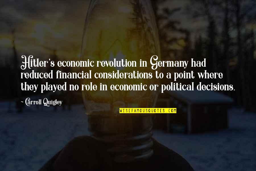 Carroll's Quotes By Carroll Quigley: Hitler's economic revolution in Germany had reduced financial