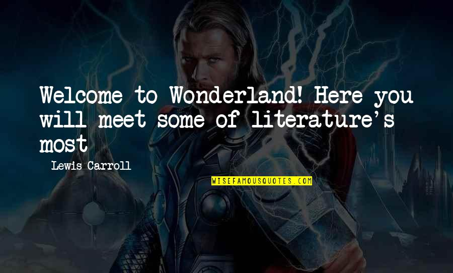 Carroll's Quotes By Lewis Carroll: Welcome to Wonderland! Here you will meet some