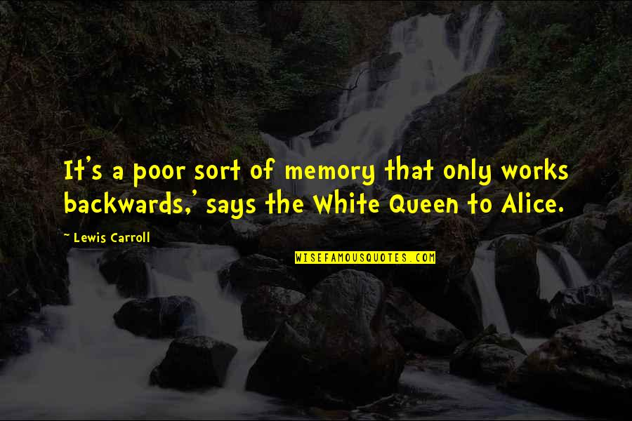 Carroll's Quotes By Lewis Carroll: It's a poor sort of memory that only