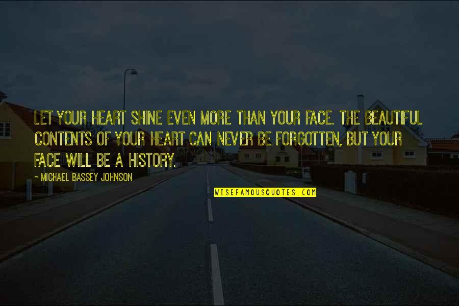 Carry Nation Famous Quotes By Michael Bassey Johnson: Let your heart shine even more than your