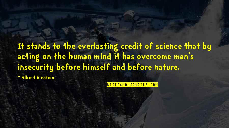Carrying Burdens Quotes By Albert Einstein: It stands to the everlasting credit of science