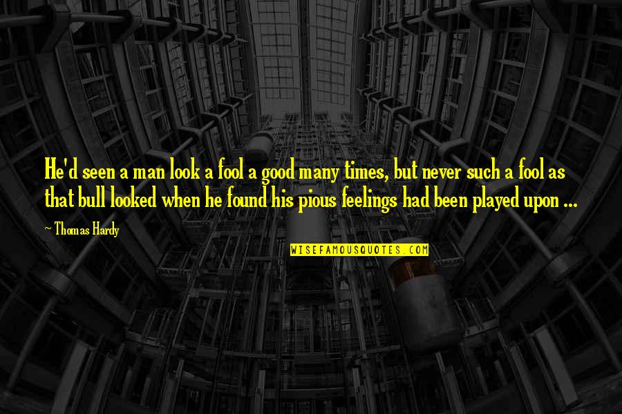 Carrying Burdens Quotes By Thomas Hardy: He'd seen a man look a fool a
