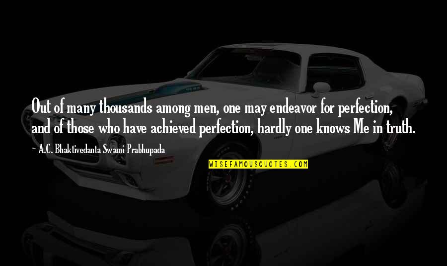 Carsickness Quotes By A.C. Bhaktivedanta Swami Prabhupada: Out of many thousands among men, one may