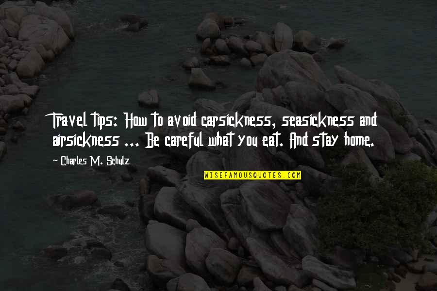 Carsickness Quotes By Charles M. Schulz: Travel tips: How to avoid carsickness, seasickness and