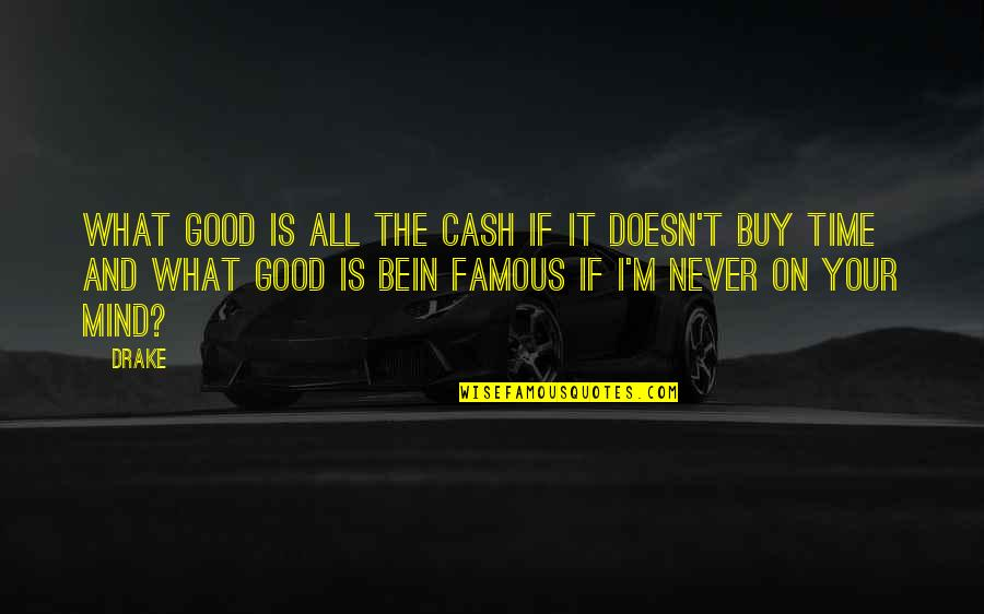 Carsickness Quotes By Drake: What good is all the cash if it