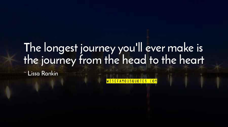 Cartman Kitty Quotes By Lissa Rankin: The longest journey you'll ever make is the