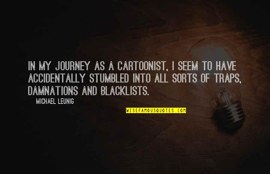 Cartoonist Quotes By Michael Leunig: In my journey as a cartoonist, I seem