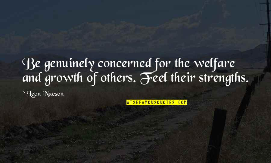 Cartridges Quotes By Leon Nacson: Be genuinely concerned for the welfare and growth