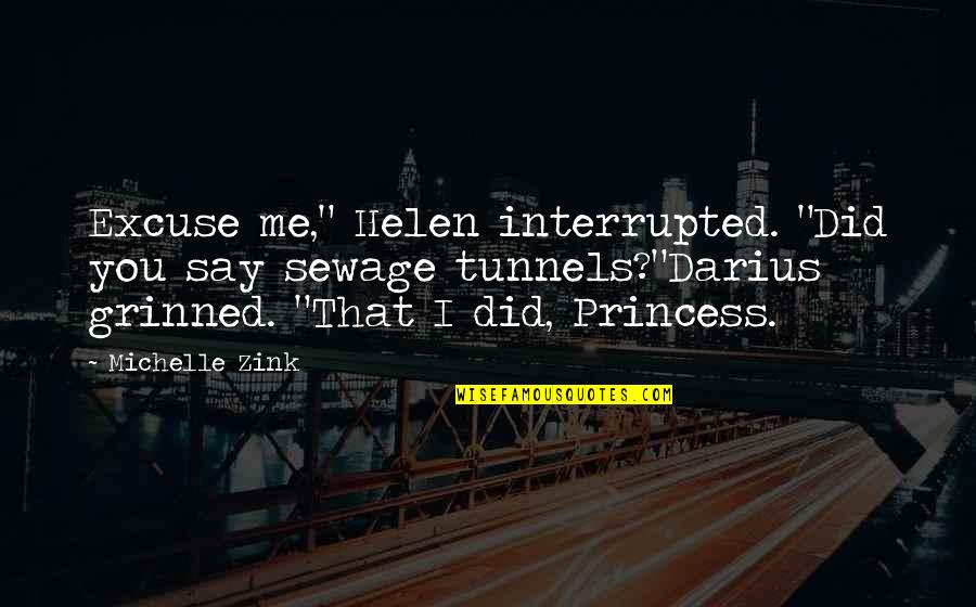 """Cartwright Quotes By Michelle Zink: Excuse me,"""" Helen interrupted. """"Did you say sewage"""