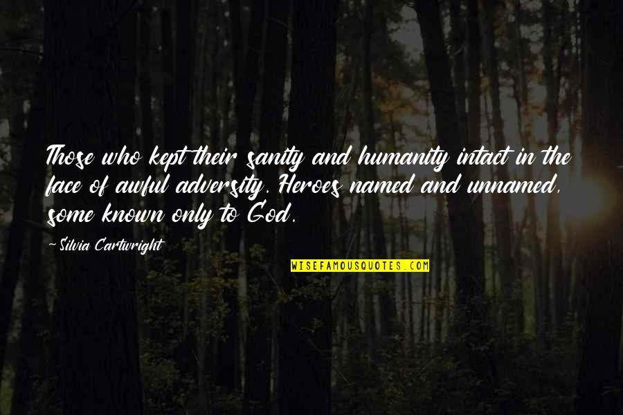 Cartwright Quotes By Silvia Cartwright: Those who kept their sanity and humanity intact