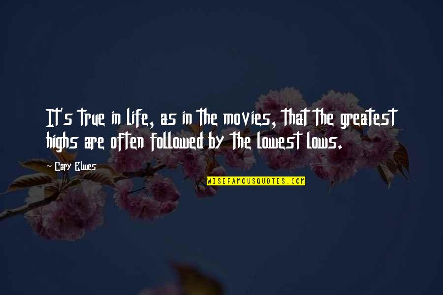 Cary Quotes By Cary Elwes: It's true in life, as in the movies,