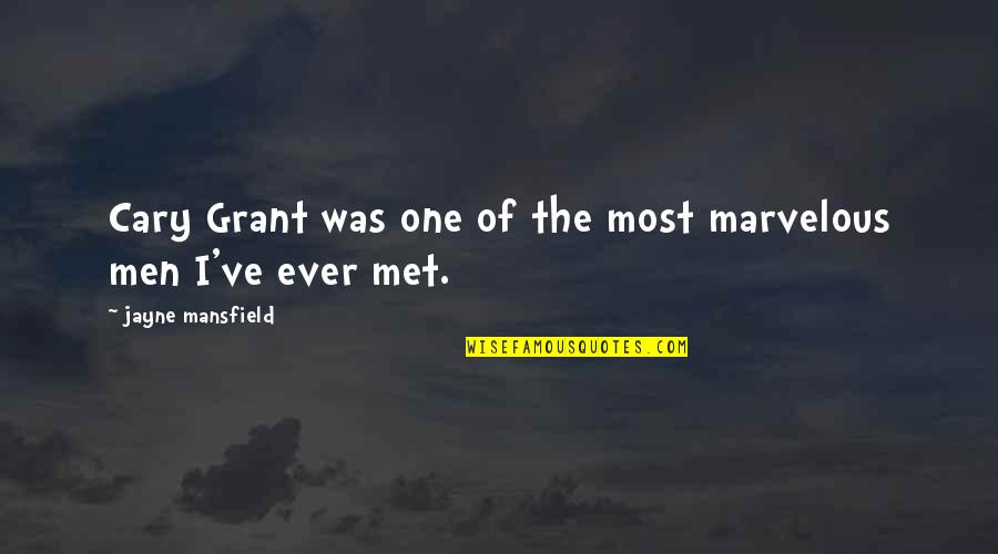 Cary Quotes By Jayne Mansfield: Cary Grant was one of the most marvelous