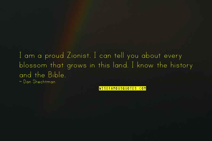 Casanova Francesca Bruni Quotes By Dan Shechtman: I am a proud Zionist. I can tell
