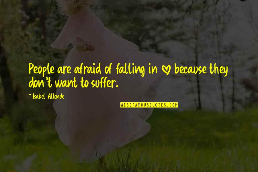Cascading Quotes By Isabel Allende: People are afraid of falling in love because