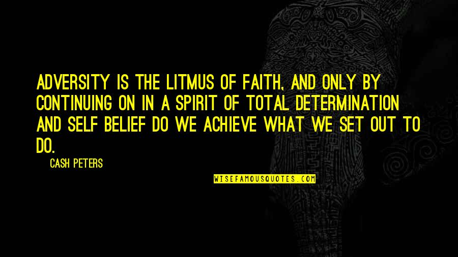 Cash Only Quotes By Cash Peters: Adversity is the litmus of faith, and only