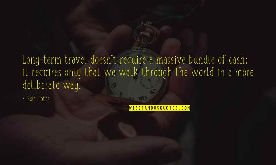 Cash Only Quotes By Rolf Potts: Long-term travel doesn't require a massive bundle of