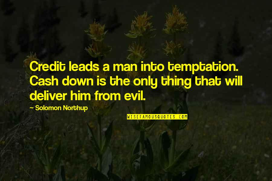 Cash Only Quotes By Solomon Northup: Credit leads a man into temptation. Cash down