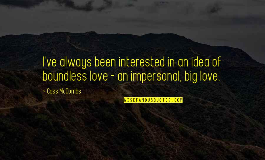 Cass Quotes By Cass McCombs: I've always been interested in an idea of
