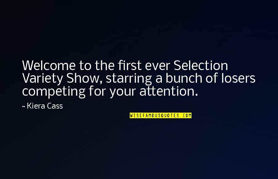 Cass Quotes By Kiera Cass: Welcome to the first ever Selection Variety Show,