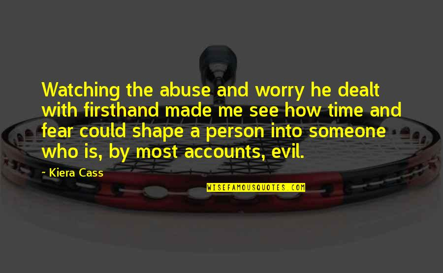 Cass Quotes By Kiera Cass: Watching the abuse and worry he dealt with
