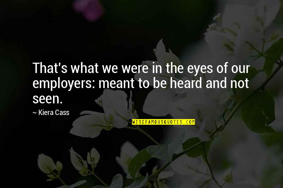 Cass Quotes By Kiera Cass: That's what we were in the eyes of