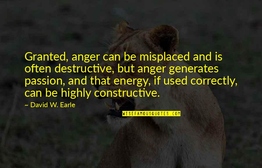 Cassia Eller Quotes By David W. Earle: Granted, anger can be misplaced and is often