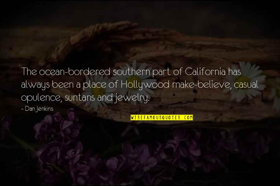 Casual Quotes By Dan Jenkins: The ocean-bordered southern part of California has always
