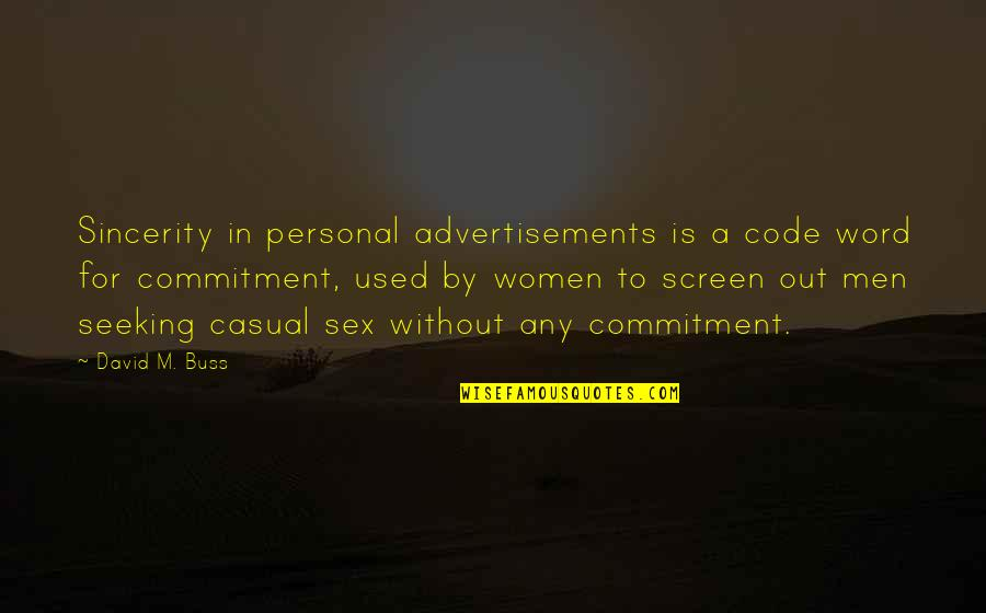 Casual Quotes By David M. Buss: Sincerity in personal advertisements is a code word