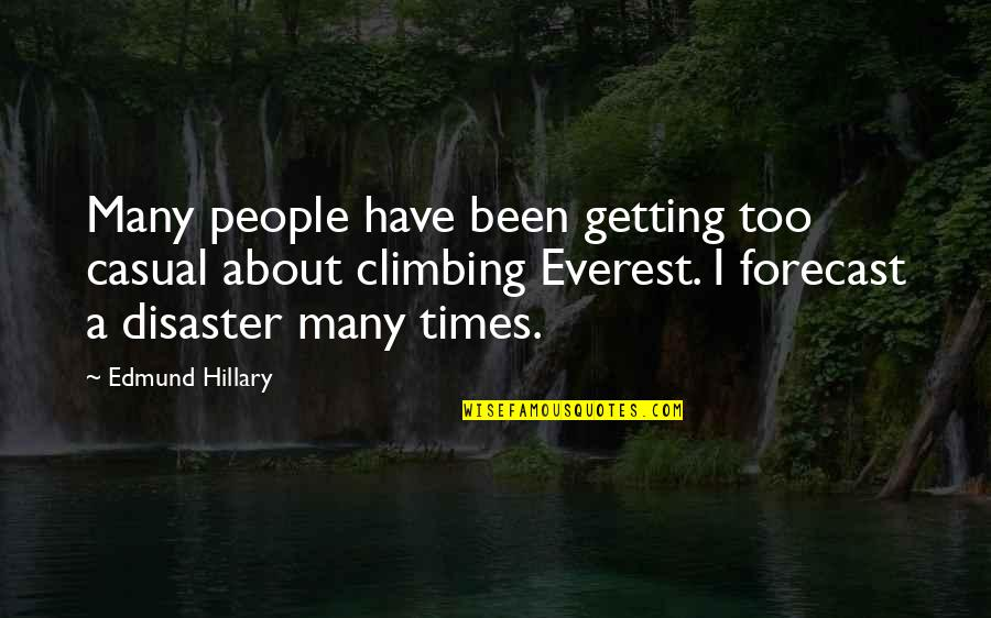 Casual Quotes By Edmund Hillary: Many people have been getting too casual about