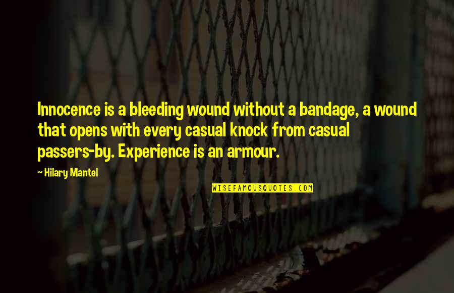 Casual Quotes By Hilary Mantel: Innocence is a bleeding wound without a bandage,