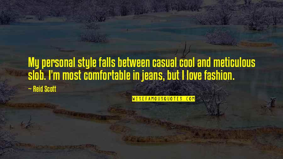 Casual Quotes By Reid Scott: My personal style falls between casual cool and