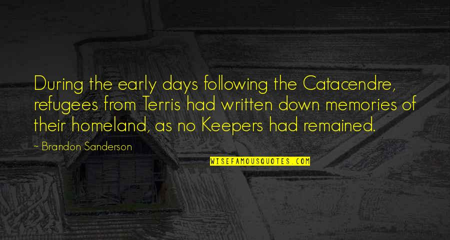Catacendre Quotes By Brandon Sanderson: During the early days following the Catacendre, refugees