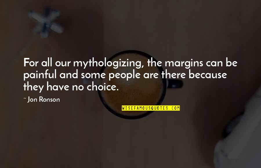 Catastrophe Bond Quotes By Jon Ronson: For all our mythologizing, the margins can be