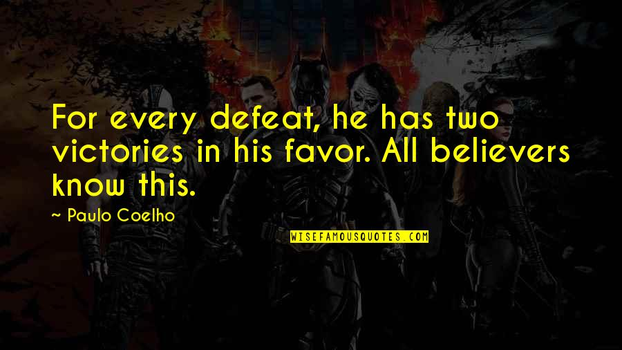 Catastrophe Bond Quotes By Paulo Coelho: For every defeat, he has two victories in