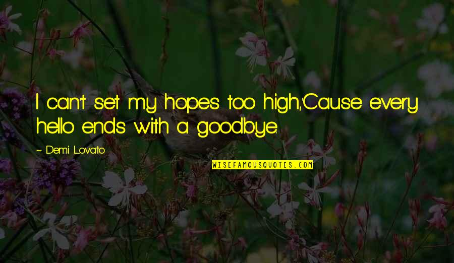 Catch Me If You Can Quotes By Demi Lovato: I can't set my hopes too high,'Cause every