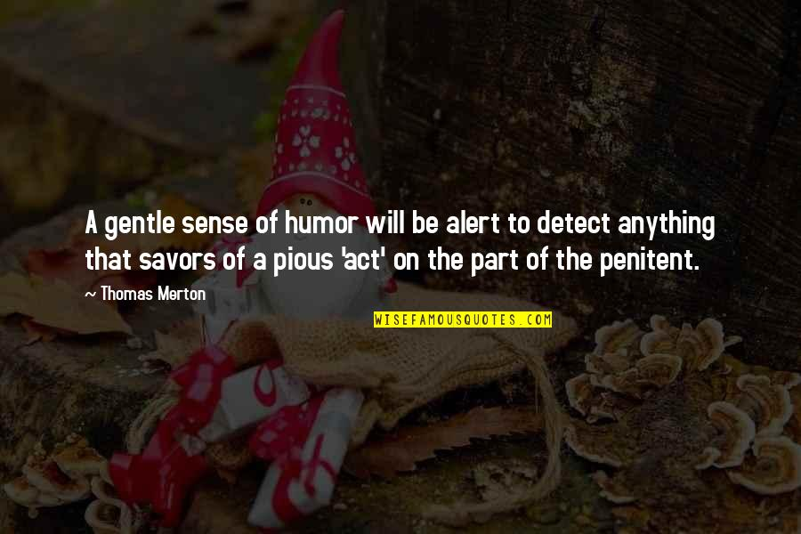 Catching Waves Quotes By Thomas Merton: A gentle sense of humor will be alert