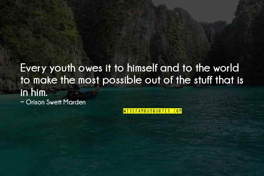 Catchy Pro Life Quotes By Orison Swett Marden: Every youth owes it to himself and to