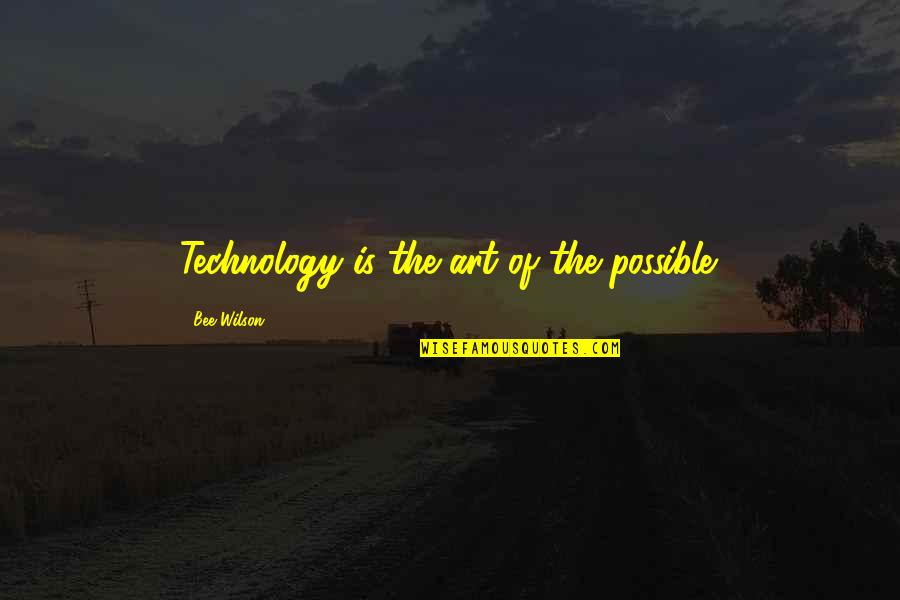Catfish Tv Show Quotes By Bee Wilson: Technology is the art of the possible.