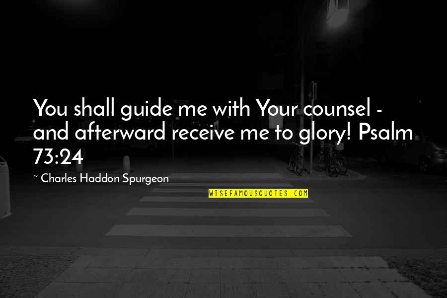 Cathars Quotes By Charles Haddon Spurgeon: You shall guide me with Your counsel -