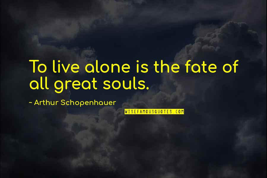 Catherine And Heathcliff Quotes By Arthur Schopenhauer: To live alone is the fate of all