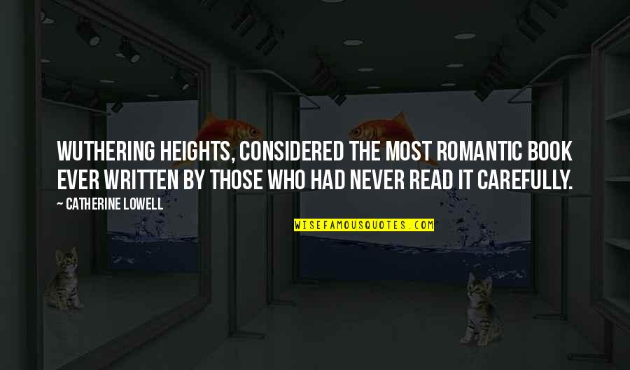 Catherine And Heathcliff Quotes By Catherine Lowell: Wuthering Heights, considered the most romantic book ever