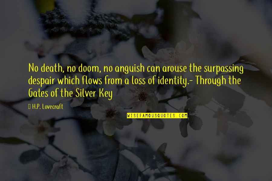 Catherine Devrye Quotes By H.P. Lovecraft: No death, no doom, no anguish can arouse