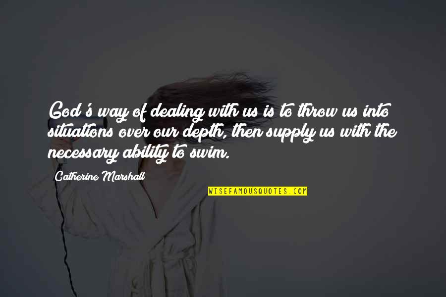 Catherine Marshall Quotes By Catherine Marshall: God's way of dealing with us is to