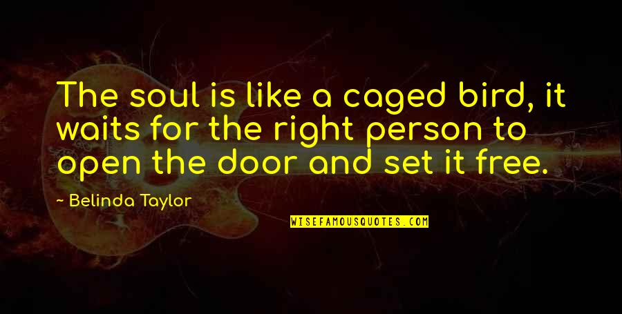 Cathy Horyn Quotes By Belinda Taylor: The soul is like a caged bird, it