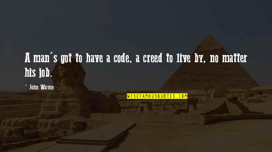 Catscratch Waffle Quotes By John Wayne: A man's got to have a code, a