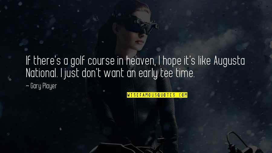 Cattail Plant Quotes By Gary Player: If there's a golf course in heaven, I