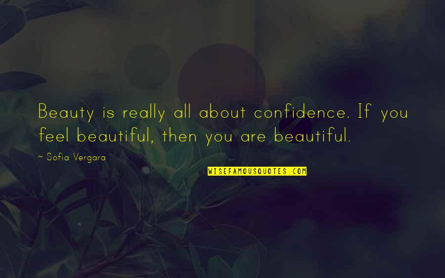 Cattail Plant Quotes By Sofia Vergara: Beauty is really all about confidence. If you
